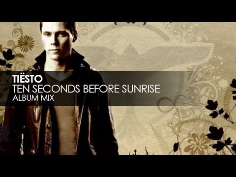 Tiësto  Ten Seconds Before Sunrise
