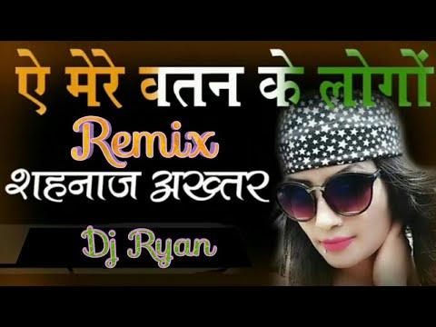 Aye Mere Watan K Logo(Sehnaz Akhtar)Remix Dj Ryan