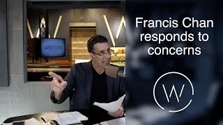 Francis Chan responds to concerns.