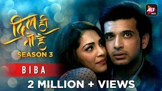 Biba (From Dil Hi Toh Hai Season 3) (Shahid Mallya, Asees Kaur) Mp3 Song Download