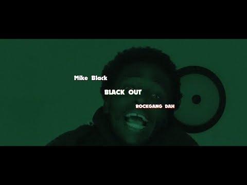 Mike Black Ft RockGangDah - Black Out ( Official Video )