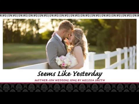 Mother And Son Wedding Song Seems Like Yesterday By Melissa Smith