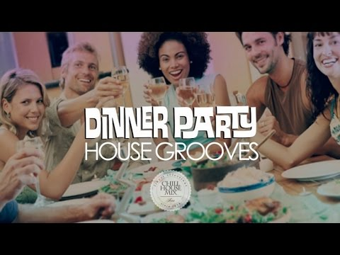 Dinner Party ✭ House Grooves (Dj Set)