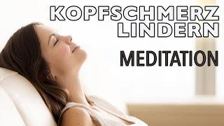 Geführte Meditation: Kopfschmerzen lindern / heilen