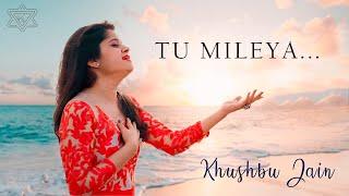 Tu Mileya   Darshan Raval   Female Cover   Khushbu Jain   Bollywood Cover Song   New Hindi Song 2020