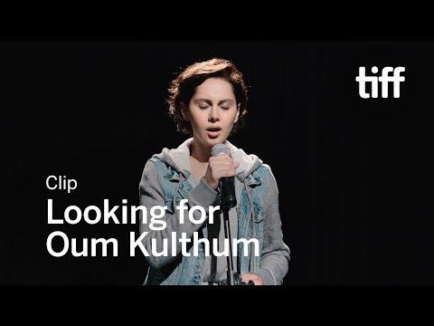 LOOKING FOR OUM KULTHUM Clip | TIFF 2017