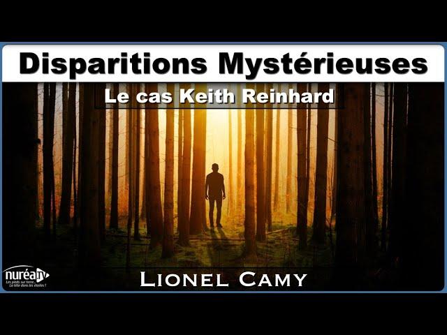 « Disparitions Mystérieuses : Le cas Keith Reinhard » avec Lionel Camy - NURÉA TV