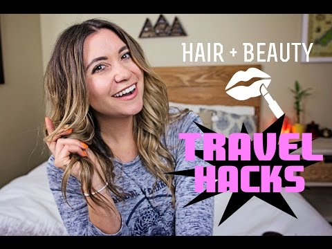Hair & Beauty TRAVEL HACKS