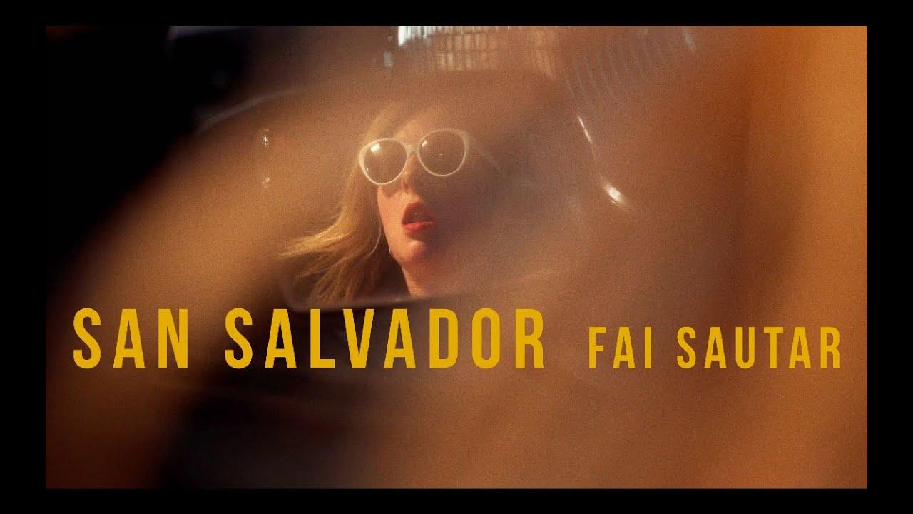 San Salvador - Fai Sautar - [Clip Officiel]