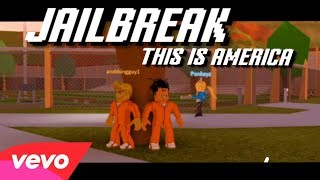 jailbreak   this is america  roblox music video