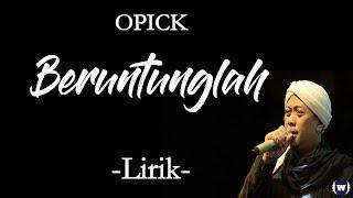 Opick - Beruntunglah Lirik   Beruntunglah - Opick Lyrics