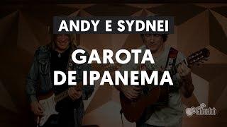 Andy Timmons e Sydnei Carvalho - Garota de Ipanema (Tom Jobim)