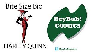 Bite Size Bio - Harleen Quinzel - Harley Quinn