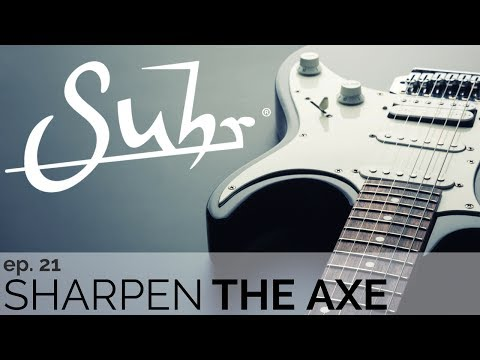 Sharpen the Axe Episode 22: Suhr Guitars & Electronics, With John Suhr