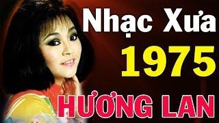 NHẠC XƯA Hương Lan 1975 - Nhạc Vàng Bolero Xưa Hương Lan Hay Nhất - Nhạc Vàng Hải Ngoại Hương Lan