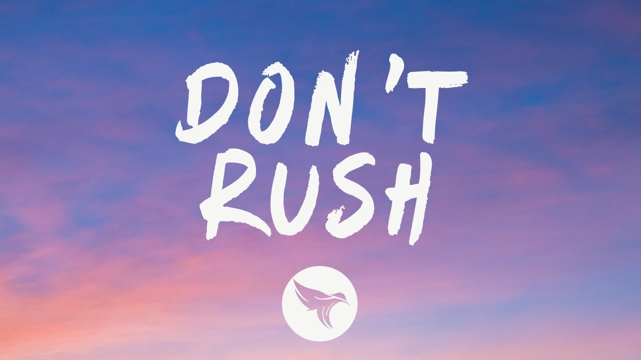 Download Young T & Bugsey - Don't Rush (Lyrics) ft. Headie One