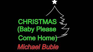 Christmas (Baby Please Come Home) - Michael Buble (lyrics)