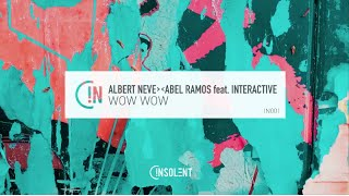 Albert Neve & Abel Ramos Feat. Interactive - Wow Wow (Interactive Remix) - Official Audio
