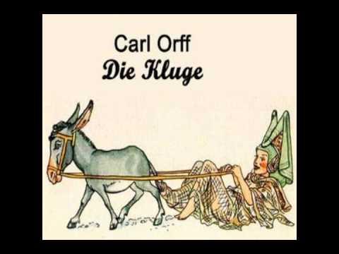 Carl Orff - Die Kluge - Part 1