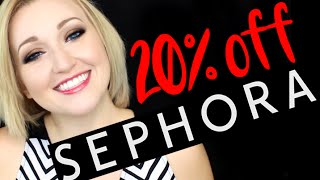 BEAUTY PSA- Sephora 20% off Sale Info/What to Buy!