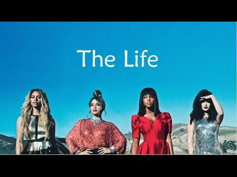 Fifth Harmony OT4 ~ The Life ~ Lyrics (Without Camila)