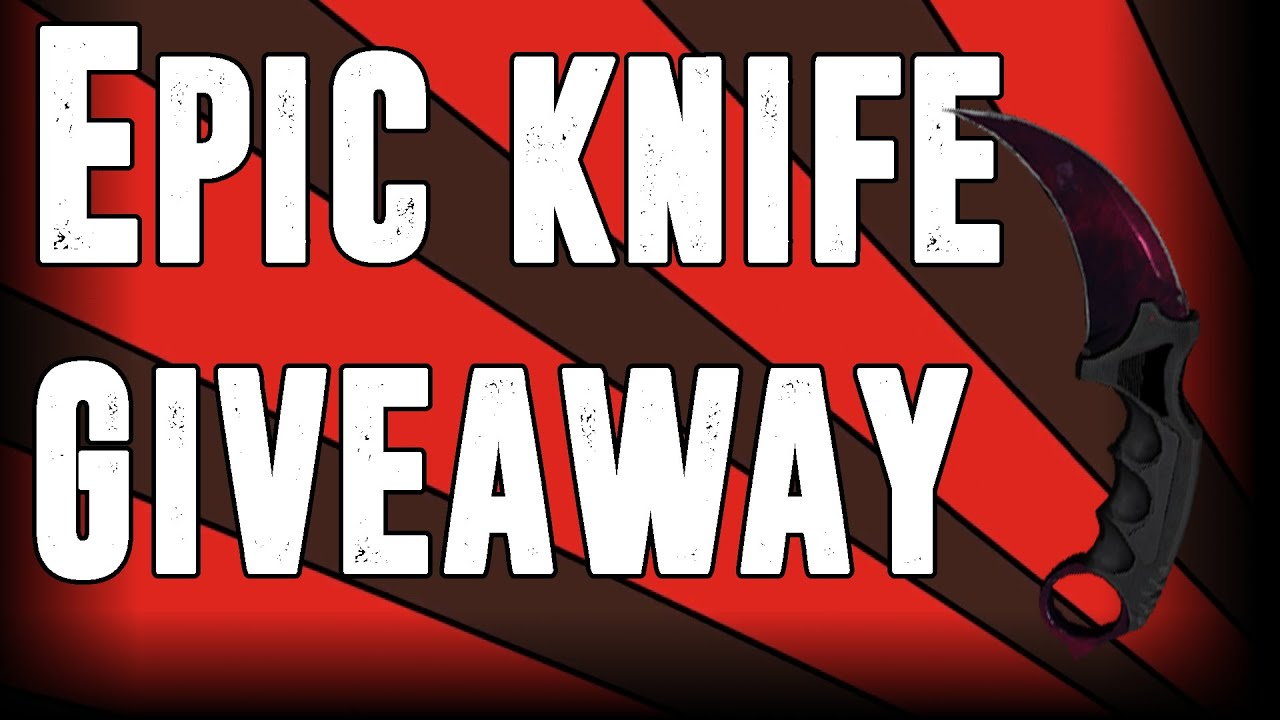 knife giveaways cs go