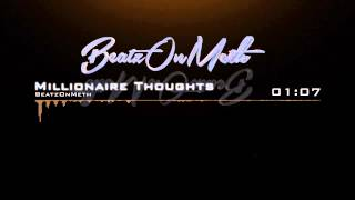 BeatzOnMeth - Millionaire thoughts (Sampled - French Montana/Coke Boys Type Beat)