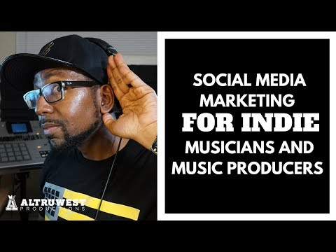 How to use Social Media Marketing for Independent Artists and Music Producers