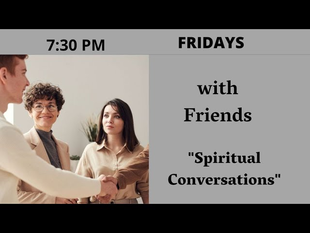 Fridays with Friends: Spiritual Conversation on