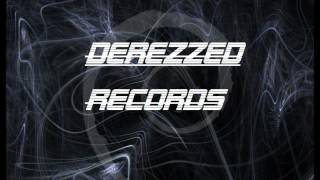 Derezzed - Time For Some Eargasm