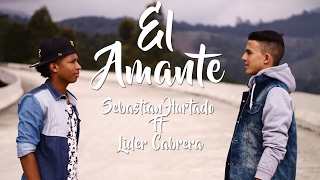 El Amante Nicky Jam  Cover Official -Sebastian Hurtado Ft Lider Cabrera-