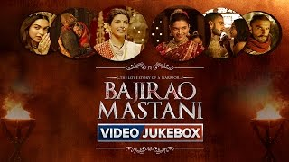 Bajirao Mastani | Video Jukebox