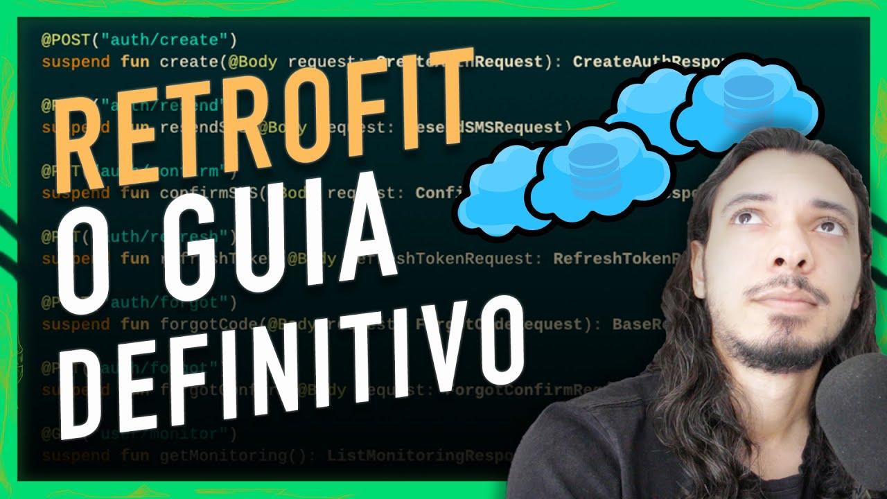 RETROFIT: O GUIA DEFINITIVO PARA CLIENTE HTTP NO ANDROID
