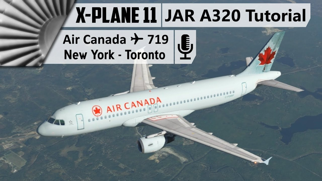 JARDesign Airbus A320 Tutorial ✈ New York - Toronto [X-Plane 11]