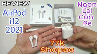 Review Tai Nghe Bluetooth INPOD i12 2021 Giá 77k Trên Shopee  10 Năm Sau Vẫn Ngon Vẫn Rẻ Hơn AirPods