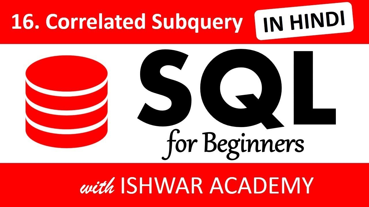 16  SQL for Beginners - Correlated Subquery (Hindi) - YouTube