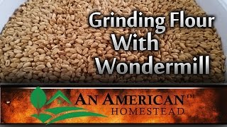 Grinding Flour With Wonder Mill - An American Homestead