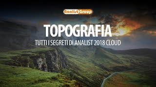 Topografia: tutti i segreti di Analist 2018 CLOUD