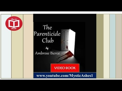 The Parenticide Club By Ambrose Bierce (Full) Video / AudioBook