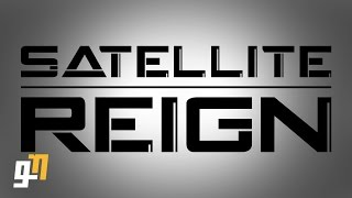 Satellite Reign Beginners Guide / Tutorial - 10 Things to Know Before You Start