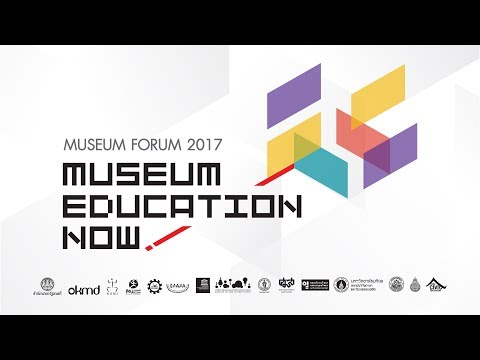 Museum Forum 2017 | MUSEUM EDUCATION NOW! [Presentation Opening]