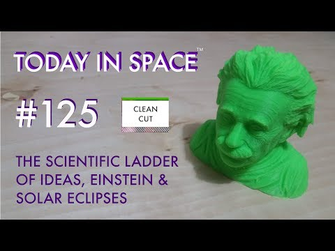 The Scientific Ladder of Ideas, Einstein & Solar Eclipses CLEAN CUT | Today In Space Podcast #125