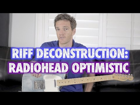 Riff Deconstruction: Optimistic - Radiohead