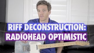 Riff Deconstruction: Optimistic - Radiohead