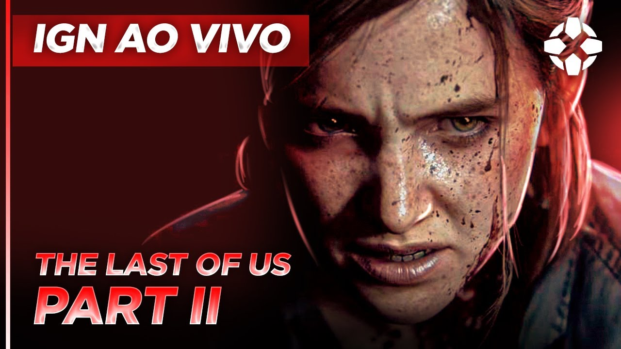 THE LAST OF US PART II GAMEPLAY COM SPOILERS | IGN AO VIVO