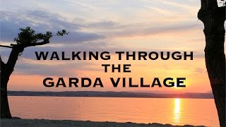 Garda Village 2015 - Walking through the Garda Village