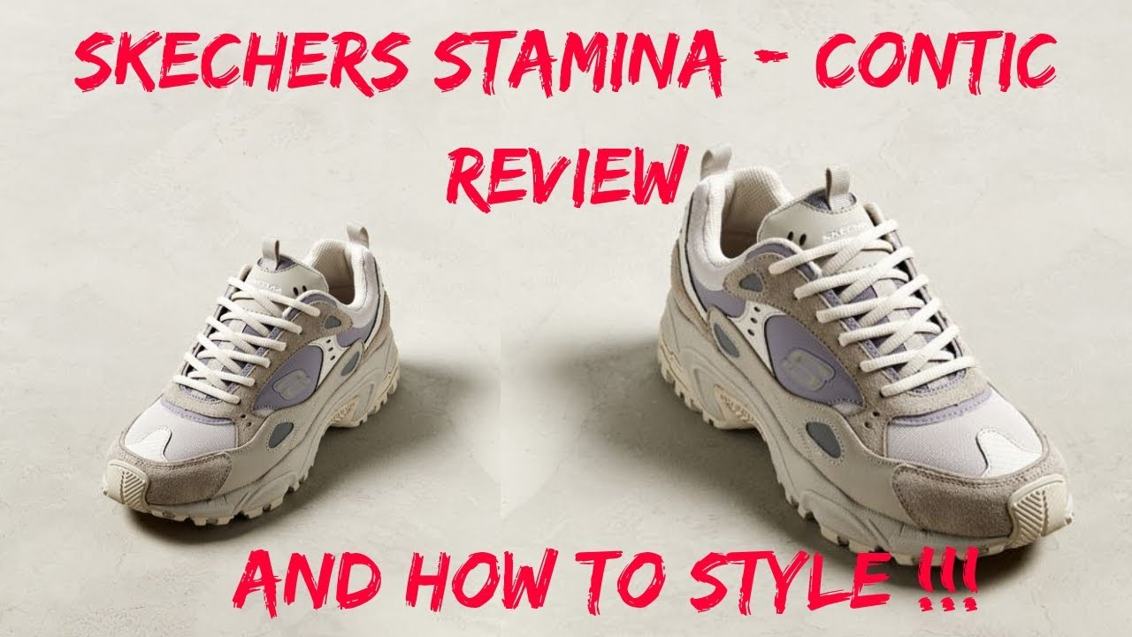 SKECHERS STAMINA-CONTIC REVIEW