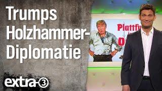 Trumps Holzhammer-Diplomatie