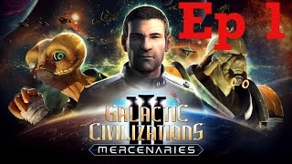 Lets Play Galactic Civilizations 3: Mercenaries (1.6) ~ Ep 1 ~ An all new game?