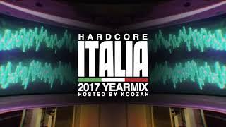 Hardcore Italia 2017 Yearmix - Hosted by Koozah